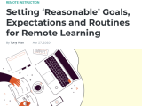 Featured Article: Setting 'Reasonable' Goals, Expectations and Routines for #RemoteLearning | @EdSurge @tonywan