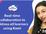 Real-time collaboration to address all learners using Kami  #KamiConnect #edtech@usekamiapp