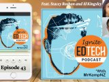 Ignite EdTech Podcast Episode with @mrkempnz #TechWithHeart#edtech